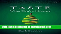 Read Taste What You re Missing: The Passionate Eater s Guide to Why Good Food Tastes Good  PDF Free