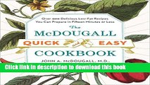 Read The McDougall Quick and Easy Cookbook: Over 300 Delicious Low-Fat Recipes You Can Prepare in