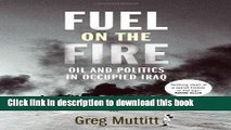 Read Fuel on the Fire: Oil and Politics in Occupied Iraq  Ebook Free