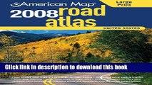 Read American Map 2008 United States Road Atlas (American Map Road Atlas) Ebook Free