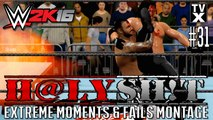WWE 2K16 : H@LY SH!T - EXTREME OMG! & WTF! Moments Ep.31 [Extreme Moments Montage]