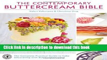Read The Contemporary Buttercream Bible: The Complete Practical Guide to Cake Decorating with