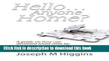 Read Hello...Anyone Home?: A Guide on How our Deceased Loved Ones Try to Contact Us through the