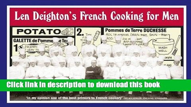 Read Len Deighton S French Cooking For Men 50 Classic Cookstrips For Today S Action Men Ebook Free Video Dailymotion