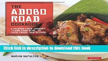 Read The Adobo Road Cookbook: A Filipino Food Journey-From Food Blog, to Food Truck, and Beyond