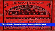 Read Jerry Thomas  Bartenders Guide: How To Mix Drinks 1862 Reprint: A Bon Vivant s Companion