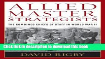 Download Books Allied Master Strategists: The Combined Chiefs of Staff in World War II E-Book Free