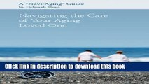 Read Navigating the Care of Your Aging Loved One: A Navi-Aging Guide  Ebook Free