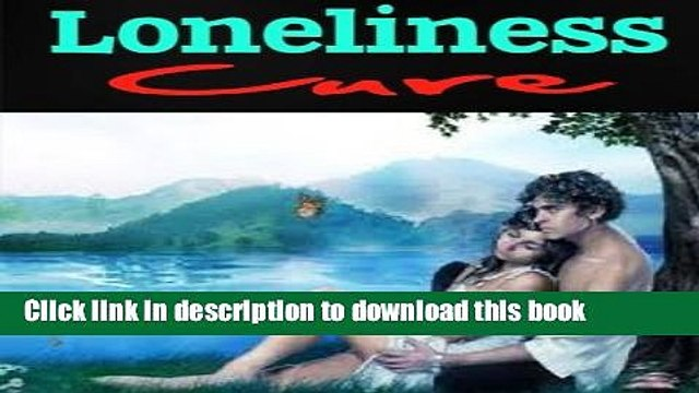 Download Loneliness Cure: How to Break Free From Loneliness Forever! PDF Free