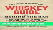 Read The North American Whiskey Guide from Behind the Bar: Real Bartenders  Reviews of More Than