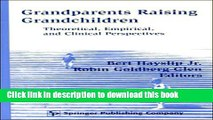 Read Grandparents Raising Grandchildren: Theoretical, Empirical, and Clinical Perspectives
