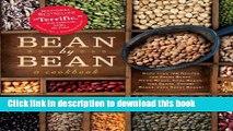 Read Bean By Bean: A Cookbook: More than 175 Recipes for Fresh Beans, Dried Beans, Cool Beans, Hot