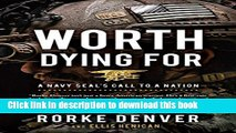 Read Books Worth Dying For: A Navy Seal s Call to a Nation E-Book Free