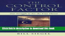 Read Book The Control Factor: Our Struggle to See the True Threat ebook textbooks