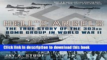 Read Books Hell s Angels: The True Story of the 303rd Bomb Group in World War II ebook textbooks