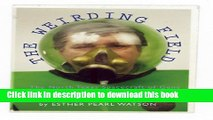 Read The Weirding Field: The North Texas Spacecraft of Gene Watson, Father and Visionary Ebook Free