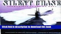 Download Books Silent Chase: Submarines of the U.S. Navy E-Book Free