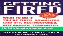 Read Getting Fired: What to Do if You re Fired, Downsized, Laid Off, Restructured, Discharged,