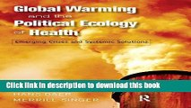 Download Global Warming and the Political Ecology of Health: Emerging Crises and Systemic