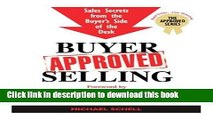 Read Buyer-Approved Selling: Sales Secrets from the Buyer s Side of the Desk (The Approved
