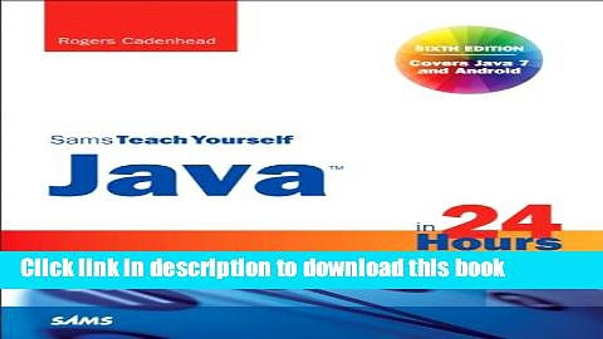 Download Sams Teach Yourself Java in 24 Hours (Covering Java 7 and Android) (6th Edition)  PDF Free