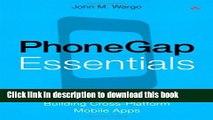 Download PhoneGap Essentials: Building Cross-Platform Mobile Apps  Ebook Free