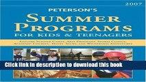 Read Summer Programs for Kids   Teenagers 2007 (Peterson s Summer Programs for Kids   Teenagers)