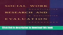 Read Book Social Work Research and Evaluation: Quantitative and Qualitative Approaches (Social