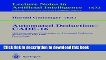 Read Automated Deduction - CADE-16: 16th International Conference on Automated Deduction, Trento,