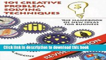 Read 101 Creative Problem Solving Techniques: The Handbook of New Ideas for Business Ebook Online