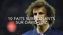 10 FAITS SURPRENANTS SUR DAVID LUIZ
