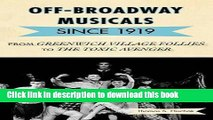 Read Book Off-Broadway Musicals since 1919: From Greenwich Village Follies to The Toxic Avenger