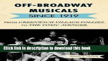 Download Book Off-Broadway Musicals since 1919: From Greenwich Village Follies to The Toxic