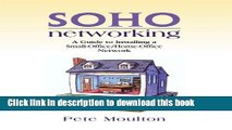Read SOHO Networking: A Guide to Installing a Small-Office/Home-Office Network Ebook Free