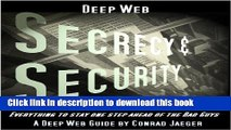 Read Deep Web Secrecy and Security (including Deep Search) (Deep Web Guides) PDF Free