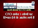 Bharti Walmart suspends CFO, 4 others in graft probe
