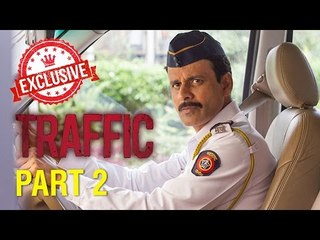 Traffic Full Movie HD | Manoj Bajpayee | Exclusive Interview | Part 2