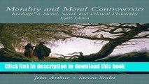 Read Morality and Moral Controversies: Readings in Moral, Social and Political Philosophy (8th