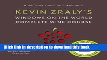 Read Kevin Zraly s Windows on the World Complete Wine Course (Kevin Zraly s Complete Wine Course)
