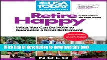 Read Retire Happy: What You Can Do Now to Guarantee a Great Retirement (USA TODAY/Nolo Series)