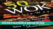 Read Wok This Way - 50 Asian Style Recipes - Wok Recipes - Stir Fry Recipes (Recipe Junkies - Wok