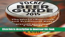 Read Pocket Beer Guide 2015: The World s Best Craft and Traditional Beers -- Covers 3,500 Beers