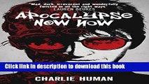 Download Apocalypse Now Now  Read Online