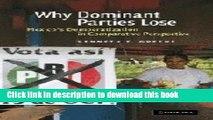 Read Why Dominant Parties Lose: Mexico s Democratization in Comparative Perspective  Ebook Online
