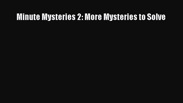 [PDF] Minute Mysteries 2: More Mysteries to Solve Download Online