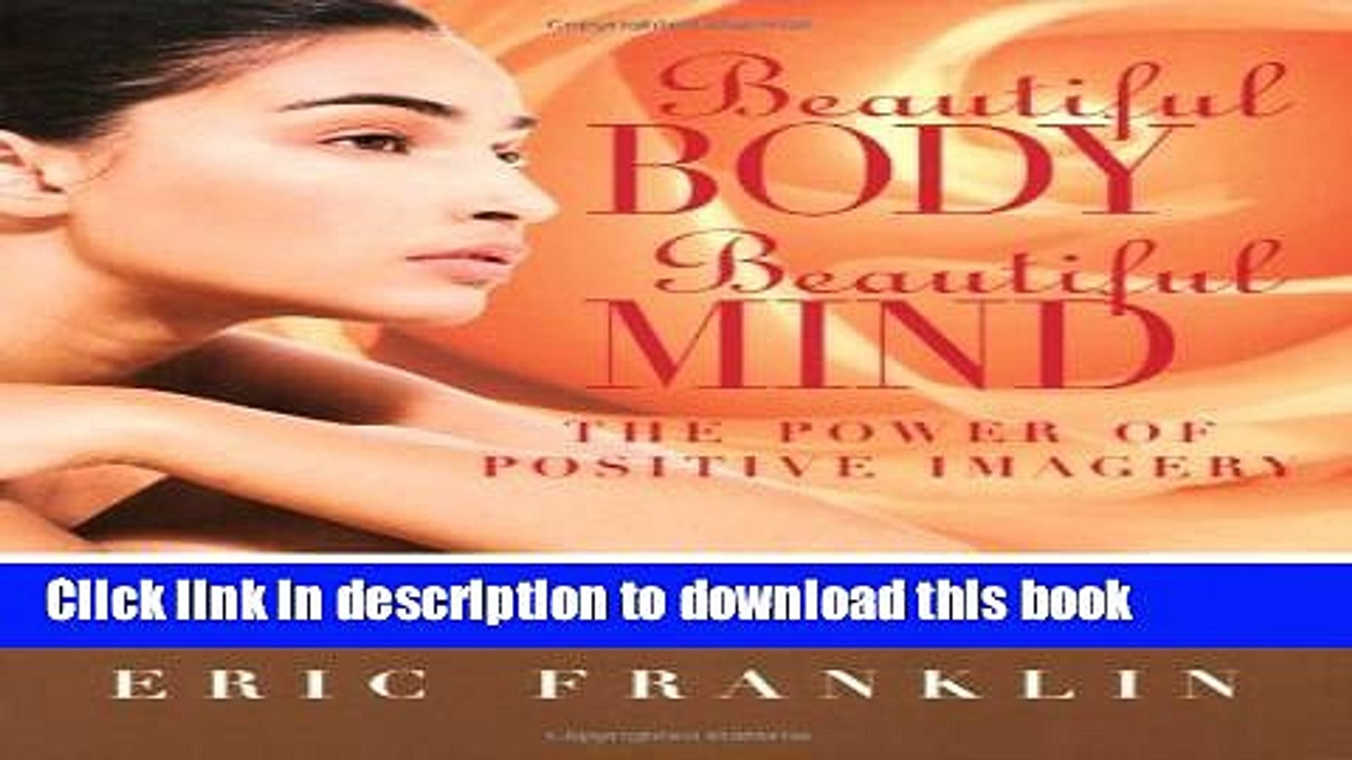 Read Beautiful Body, Beautiful Mind: The Power of Positive Imagery: Over 80 Exercises and a 10-Day