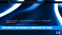 Read Crowds and Politics in North Africa: Tunisia, Algeria and Libya (Routledge Studies in Middle