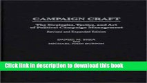 Read Campaign Craft: The Strategies, Tactics, and Art of Political Campaign Management<br>