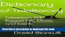 Read Dictionary of Teleliteracy: Television s 500 Biggest Hits, Misses, and Events ebook textbooks