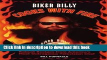 PDF Biker Billy Cooks with Fire: Robust Recipes from America s Most Outrageous Television Chef